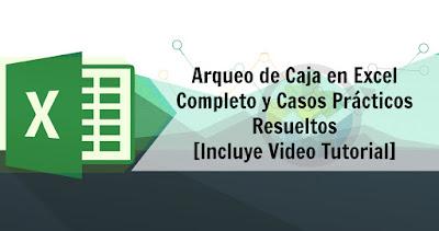 Arqueo de Caja en Excel Completo y Casos Prácticos Resueltos [Incluye Video Tutorial]