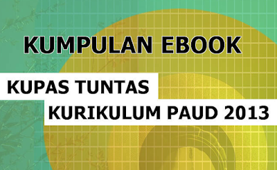 Download Kumpulan Ebook Bedah Kurikulum PAUD 2013 PDF Lengkap Terbaru