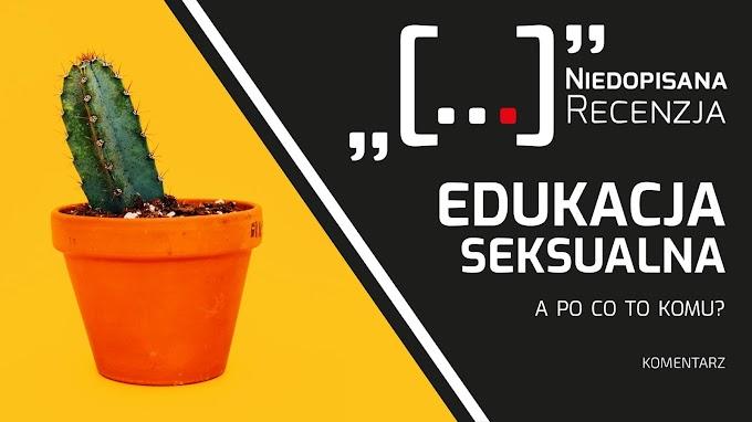 Edukacja seksualna. A po co to komu?