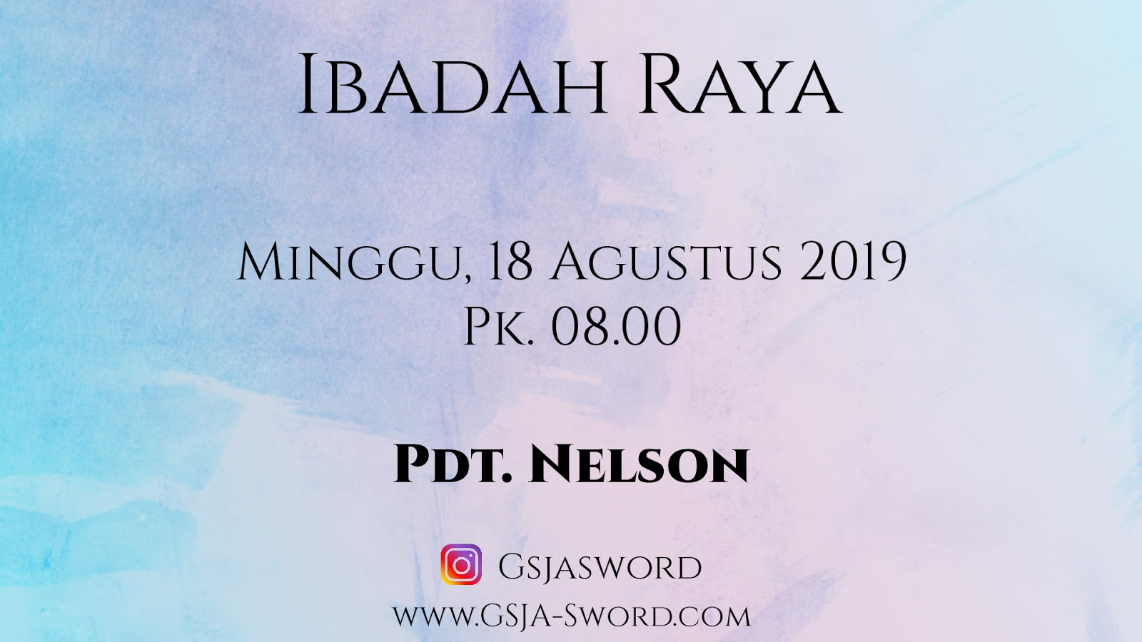 Ibadah Raya GSJA Sword Minggu 18 Agustus 2019 Jam 08.00