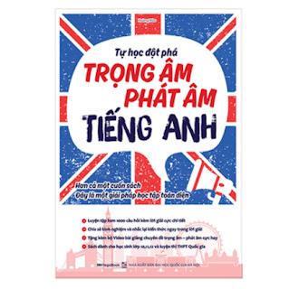 Tự học đột phá tiếng Anh chuyên đề trọng âm – phát âm ebook PDF EPUB AWZ3 PRC MOBI