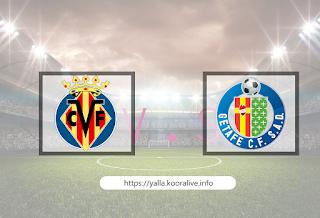 مشاهدة مباراة خيتافي و فياريال 8-7-2020 بث مباشر في الدوري الاسباني
