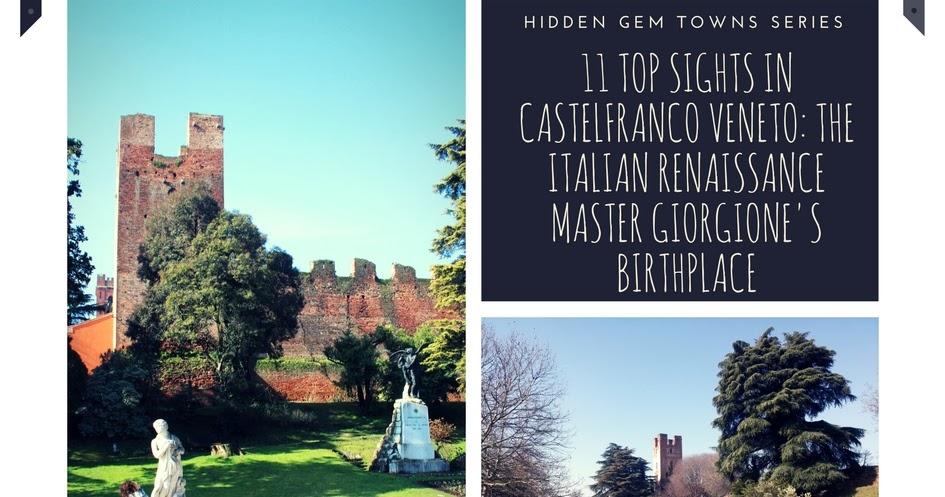11 TOP SIGHTS IN CASTELFRANCO VENETO: THE ITALIAN RENAISSANCE MASTER GIORGIONE'S BIRTHPLACE
