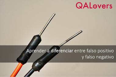 Introducción al Testing: Diferencia entre falso positivo y falso negativo.