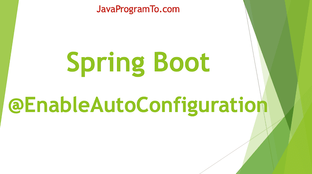 @EnableAutoConfiguration Annotation in Spring Boot