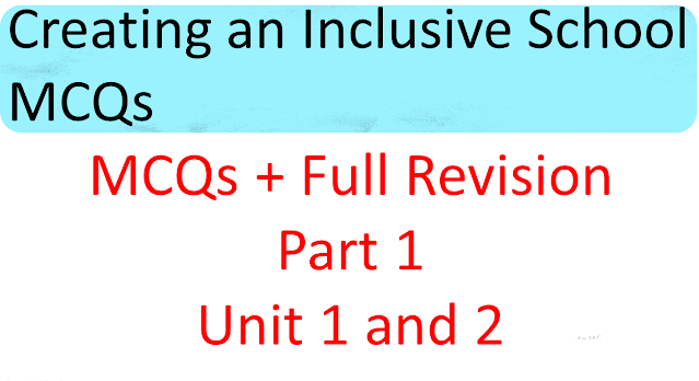 mcq on creating an inclusive school, MCQs plus Revision of Creating an Inclusive School, MCQs of B.ed, B.ed mcqs, creating an inclusive school mcqs