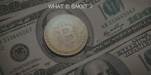 What is Bakkt?