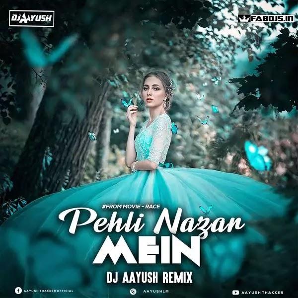 PEHLI NAZAR MEIN (REMIX) - DJ AAYUSH REMIX