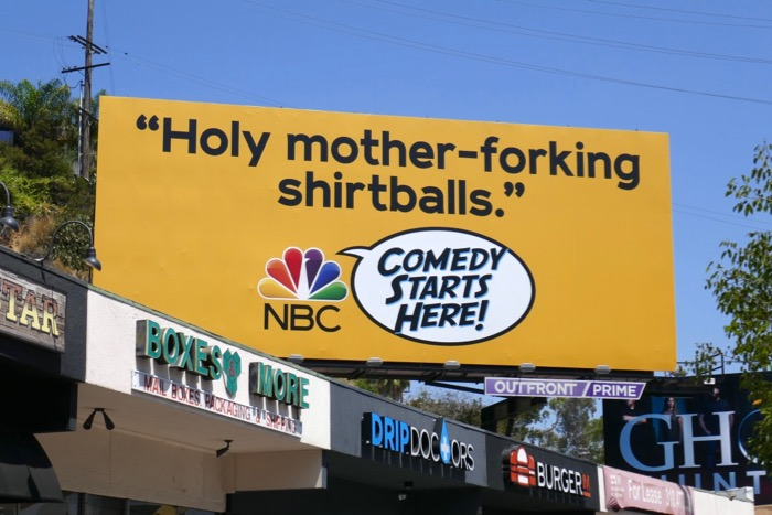 Holy mother-forking shirtballs NBC Comedy billboard