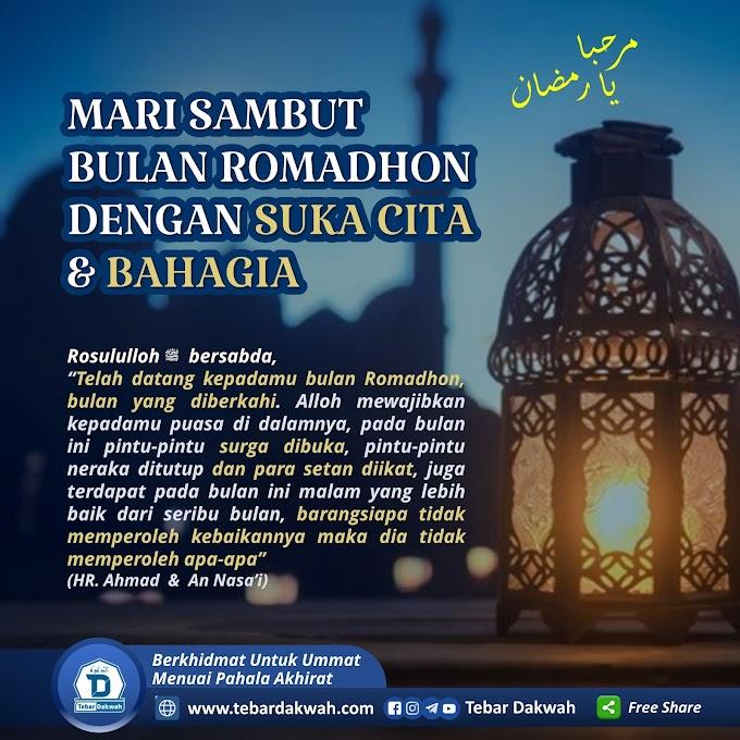MARI SAMBUT BULAN ROMADHON DENGAN SUKA CITA & BAHAGIA