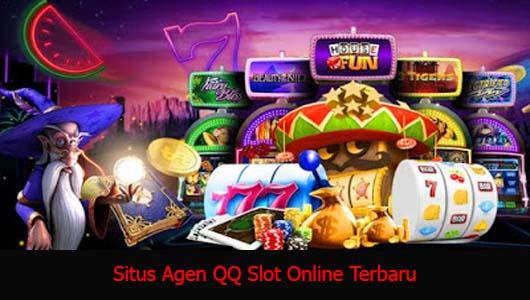 Situs Agen QQ Slot Online Terbaru