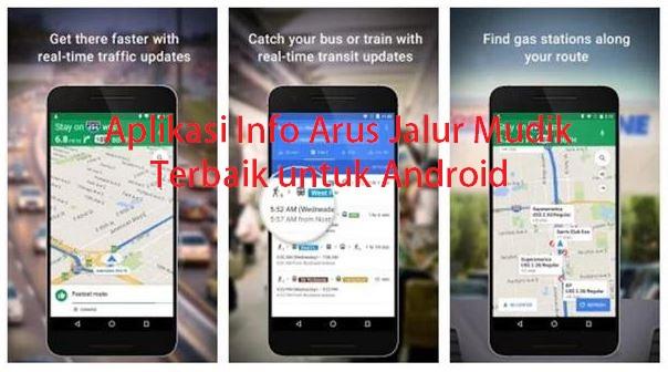 Aplikasi Info Arus Jalur Mudik Terbaik dan Akurat untuk Android