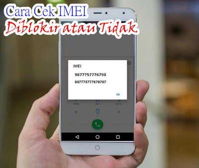 Cara Cek IMEI Ponsel Diblokir atau Tidak