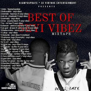 [Mixtape] 9jamp3update X DJ Virtuous - Best Of Seyi Vibez Mixtape