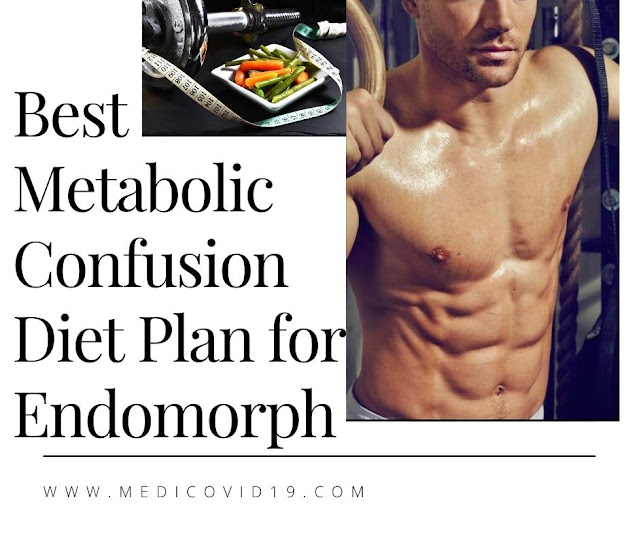 Best Metabolic Confusion Diet Plan for Endomorph