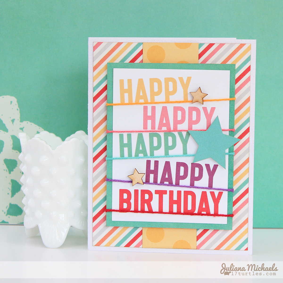 Happy Happy Birthday Card by Juliana Michaels for Elle's Studio