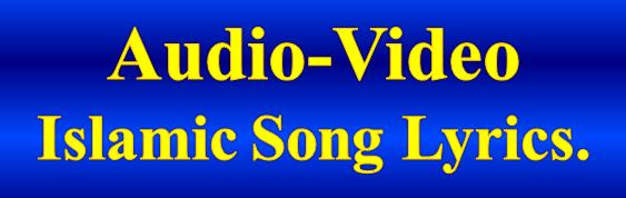 Audio-Video Islamic Song Lyrics