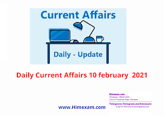 Daily Current Affairs 10 february  2021