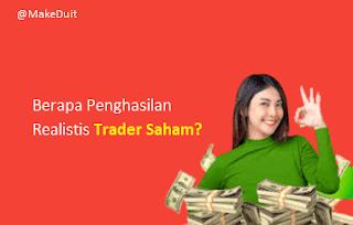Berapa Penghasilan Realistis Trader Saham?
