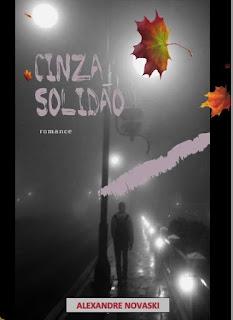 06 ANOS DE 'CINZA SOLIDÃO' UM LIVRO ATUALÍSSIMO