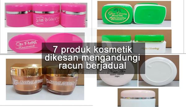Elak beli & guna 7 produk kosmetik ini yang mengandungi racun berjadual - Kata KKM