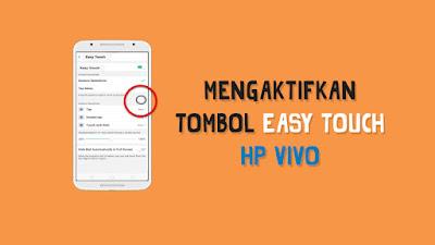 Tutorial menggunakan tombol Easy Touch Vivo Semua Merk