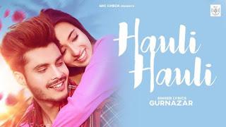 Hauli Hauli Lyrics Gurnazar