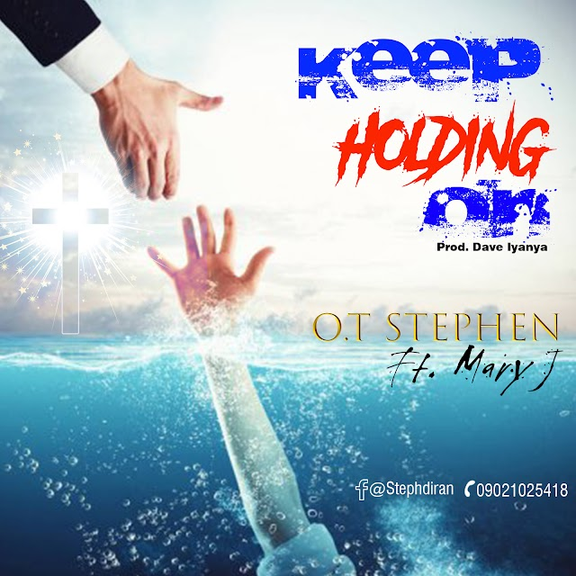 Music: Keep Holding On by O.T Stephen ft. Mary J
