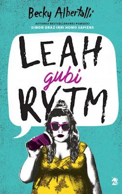 "Becky Albertalli- ""Leah gubi rytm"" [RECENZJA]"