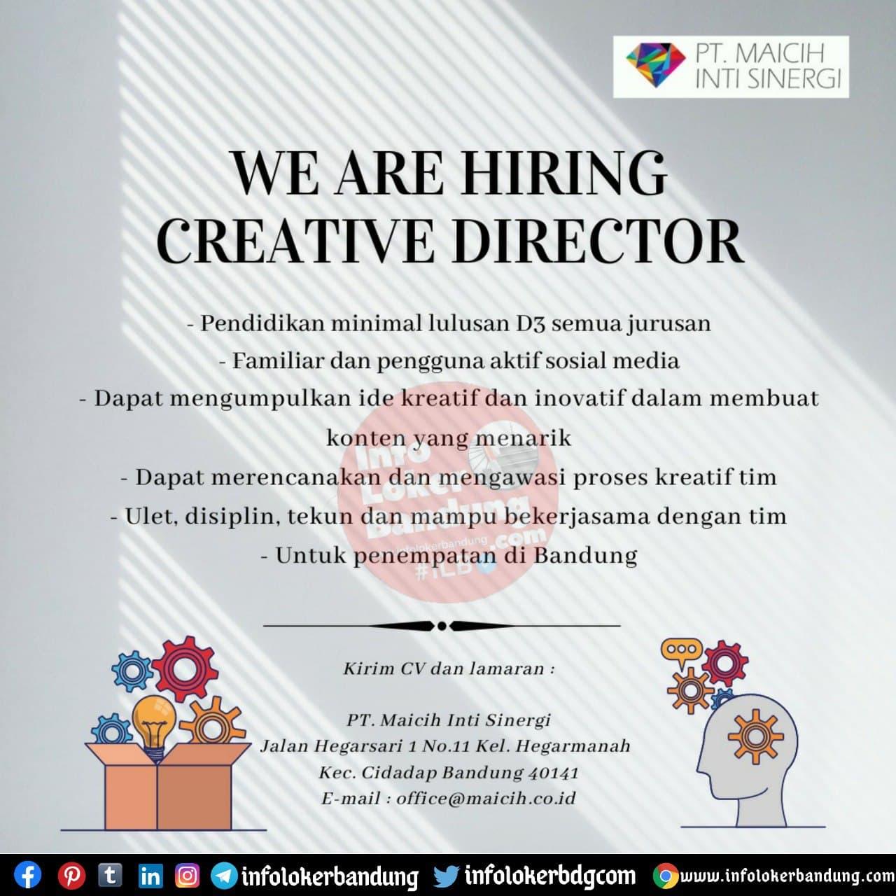 Lowongan Kerja Creative Director PT. Maicih Inti Sinergi Bandung November 2020