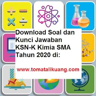 soal kunci jawaban ksn k kimia sma tahun 2020 tingkat kabupaten kota; www.tomatalikuang.com