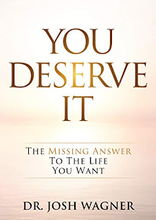 You Deserve It: The Missing Answer To The Life You Want - a book by Dr. Josh Wagner