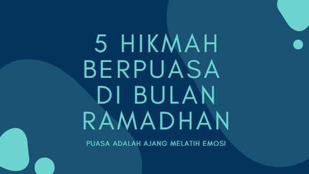 5 Hikmah Berpuasa Di Bulan Ramadhan