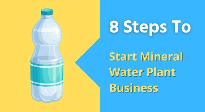 How to Start Mineral Water Plant Business:Business Guide