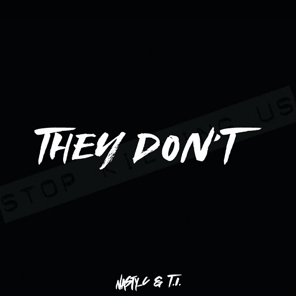 """Nasty C x T.I. – """"They Don't"""" #Arewapublisize"""