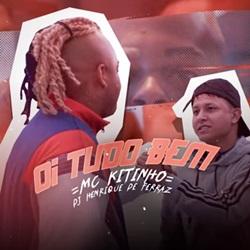 Oi Tudo Bem - MC Kitindo feat. DJ Henrique de Ferraz Mp3