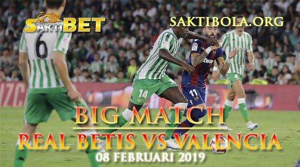 Prediksi Sakti Taruhan bola Real Betis vs Valencia 8 Februari 2019