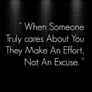 when someone truly cares about you they make an effort not an excuse