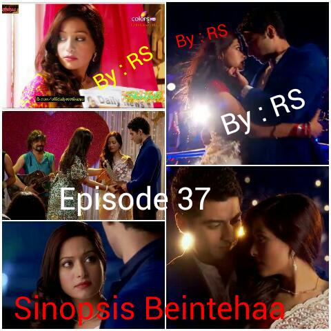 Sinopsis Beintehaa Episode 37