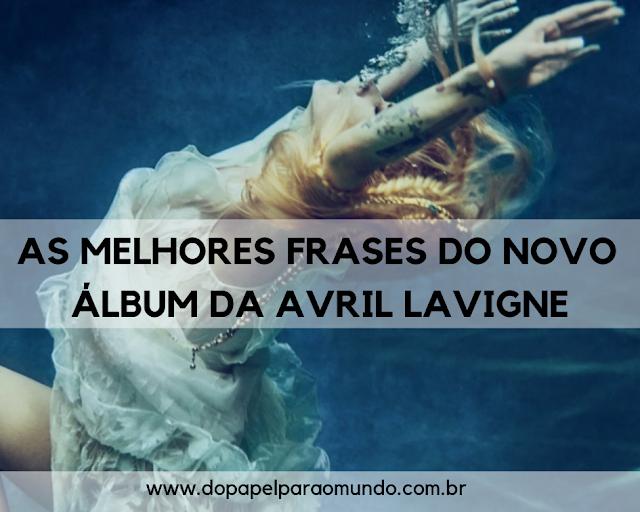 As melhores frases do novo álbum da Avril Lavigne