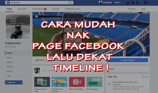 CARA MUDAH NAK PAGE FACEBOOK LALU DEKAT TIMELINE !