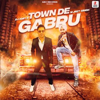 Town De Gabru - DJ Amit B & M Jeet Singh [NewDjsWorld.Com]