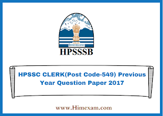 HPSSC CLERK(Post Code-549) Previous Year  Question Paper 2017