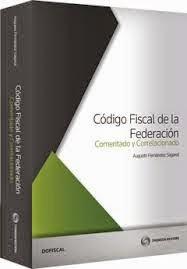 Código Fiscal de la Federación  Comentado y Correlacionado