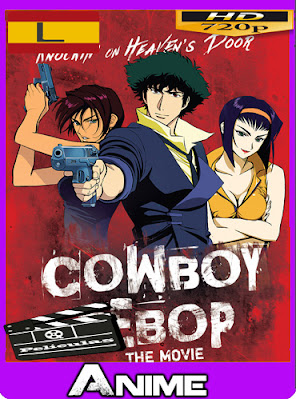 Cowboy Bebop: La Película (2001) Latino [720p] [GoogleDrive] AioriaHD