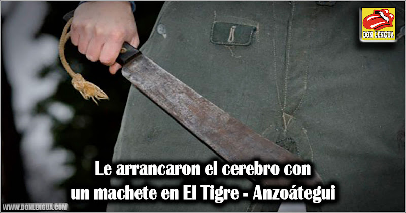 Le arrancaron el cerebro con un machete en El Tigre - Anzoátegui