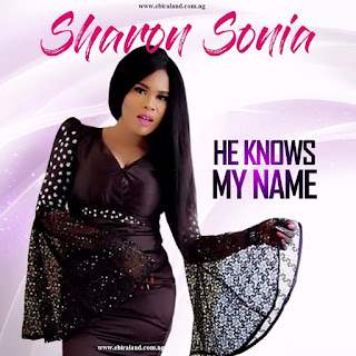 Sharon Sonia He Knows My Name