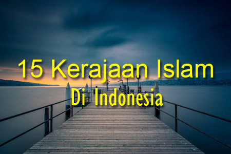 15 Kerajaan Islam di Indonesia