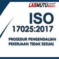 Prosedur Pengendalian Pekerjaan Tidak Sesuai Berdasarkan ISO 17025 2017