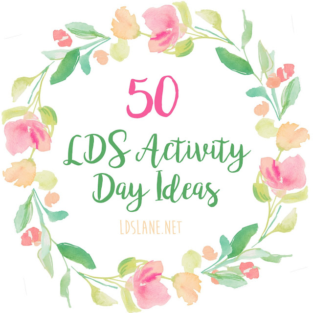 50 LDS Activity Day Ideas - ldslane.net #lds #activitydays #mormon